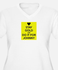 Stay Gold and Do it for Johnny Plus Size T-Shirt