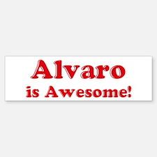 Alvaro is Awesome Bumper Bumper Bumper Sticker
