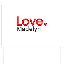 Love Madelyn Yard Sign