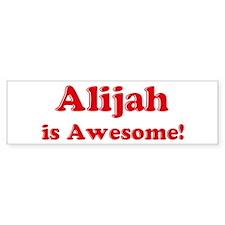 Alijah is Awesome Bumper Bumper Sticker