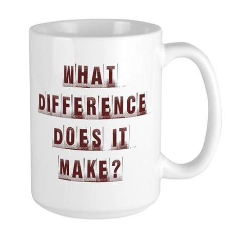 What Difference Does it Make? Mug