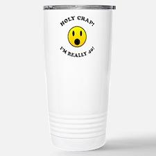 Holy Crap I'm 40! Stainless Steel Travel Mug