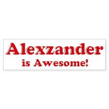 Alexzander is Awesome Bumper Bumper Bumper Sticker