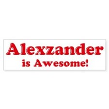 Alexzander is Awesome Bumper Bumper Sticker