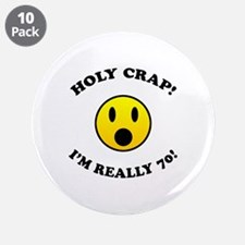 "Holy Crap I'm 70! 3.5"" Button (10 pack)"