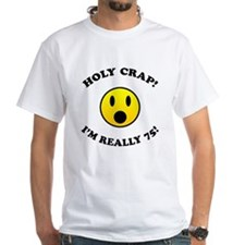 Holy Crap I'm 75! Shirt