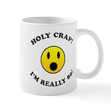 Holy Crap I'm 80! Small Mugs