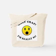 Holy Crap I'm 80! Tote Bag