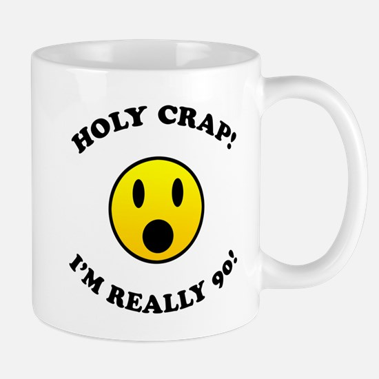 Holy Crap I'm 90! Mug