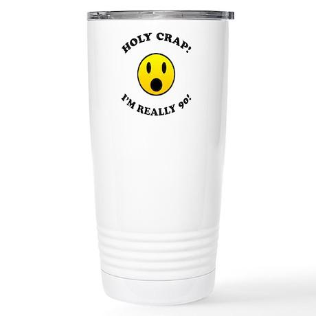 Holy Crap I'm 90! Stainless Steel Travel Mug