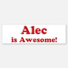 Alec is Awesome Bumper Bumper Bumper Sticker