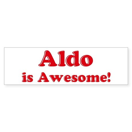 Aldo is Awesome Bumper Sticker