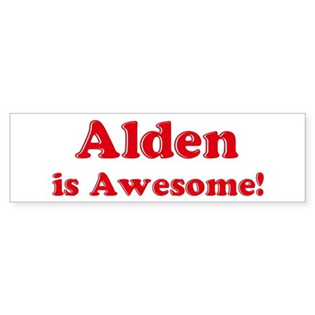 Alden is Awesome Bumper Sticker