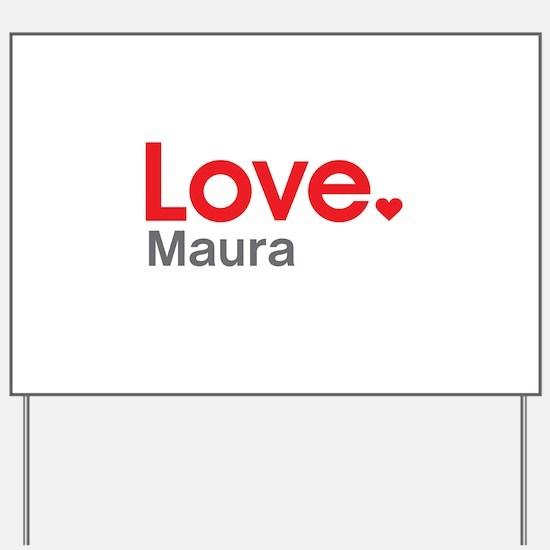 Love Maura Yard Sign