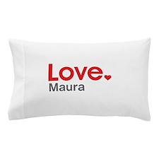 Love Maura Pillow Case