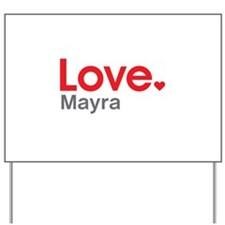 Love Mayra Yard Sign