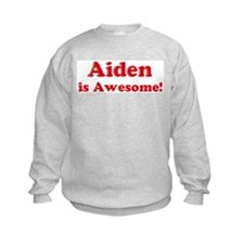 Aiden is Awesome Sweatshirt