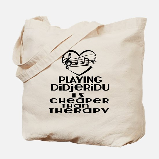 Didjeridu Is Cheaper Than Therapy Tote Bag