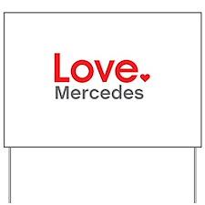 Love Mercedes Yard Sign