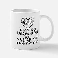 Didjeridu Is Cheaper Than Therap Mug