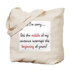 Pardon the Interruption Tote Bag