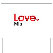 Love Mia Yard Sign