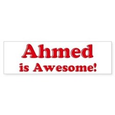 Ahmed is Awesome Bumper Bumper Sticker