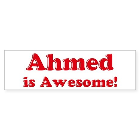 Ahmed is Awesome Bumper Sticker