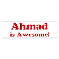 Ahmad is Awesome Bumper Bumper Sticker