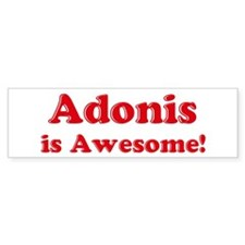 Adonis is Awesome Bumper Bumper Sticker