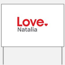 Love Natalia Yard Sign