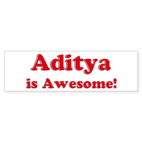 Aditya is Awesome Bumper Sticker