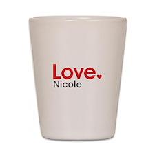 Love Nicole Shot Glass