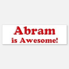 Abram is Awesome Bumper Bumper Bumper Sticker
