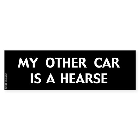 My Other Car is a Hearse Bumper Sticker