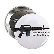 """Government Control, Not Gun Control 2.25"""" Button"""