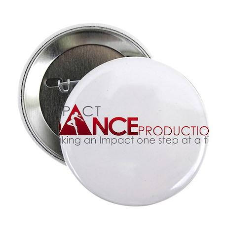 "Impact Dance Productions 2.25"" Button"