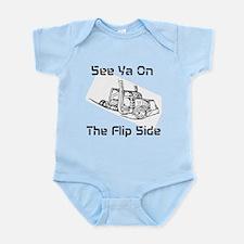 See Ya On The Flip Side Infant Bodysuit