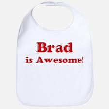 Brad is Awesome Bib