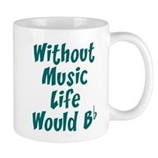 Without Music Life Would Bb Glass Mugs