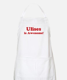 Ulises is Awesome BBQ Apron