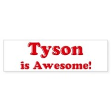 Tyson is Awesome Bumper Car Sticker