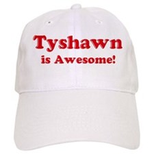 Tyshawn is Awesome Baseball Cap