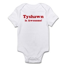 Tyshawn is Awesome Infant Bodysuit