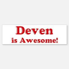 Deven is Awesome Bumper Bumper Bumper Sticker