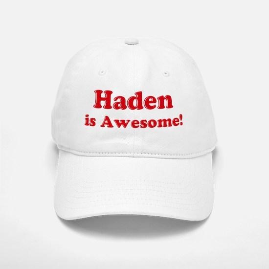 Haden is Awesome Baseball Baseball Cap