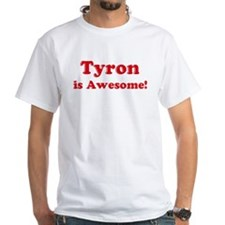 Tyron is Awesome Shirt
