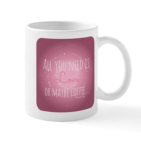 All You Need is Love...or maybe Coffee Mug