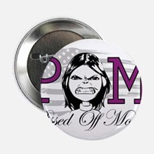 """Pissed Off Mom 2.25"""" Button"""