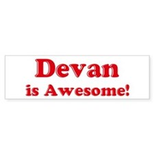 Devan is Awesome Bumper Bumper Sticker